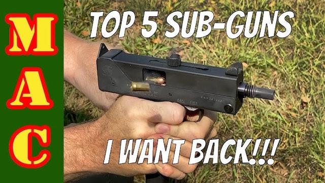 Top 5 sub-guns I want back!!!