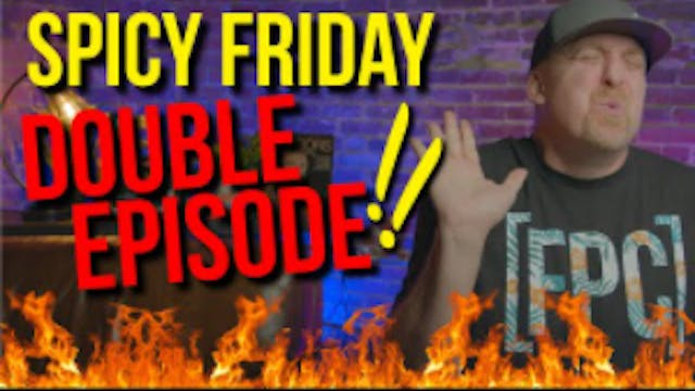 Its the BIG ONE The SPICY FRIDAY DOUB...