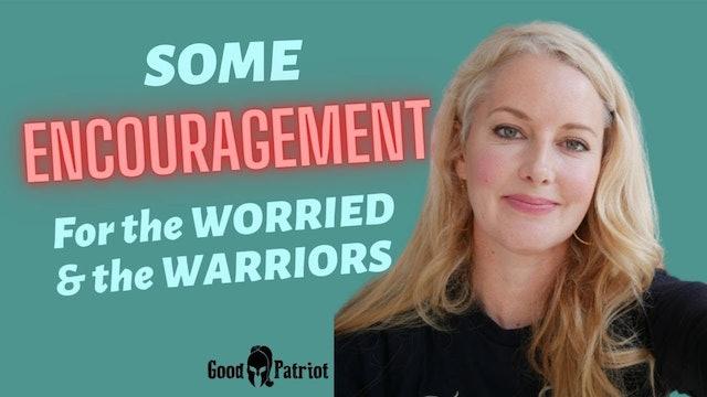 Encouragement For Warriors & Worriers