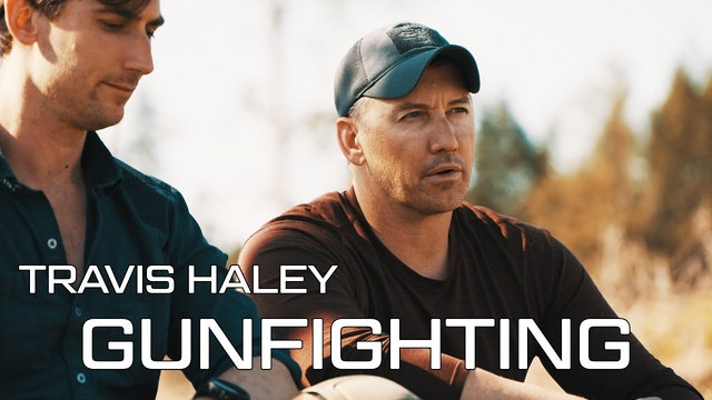 Travis Haley talks about gunfighting