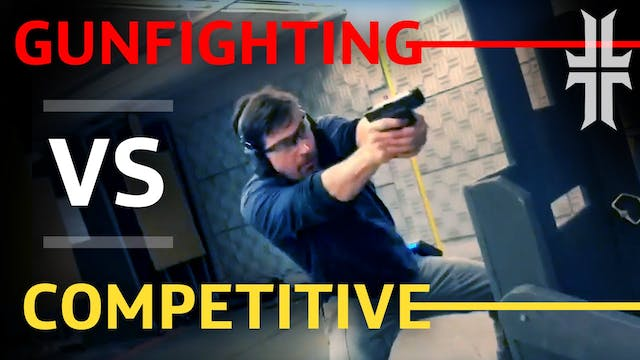 GUNFIGHTING vs. Competitive Shooting