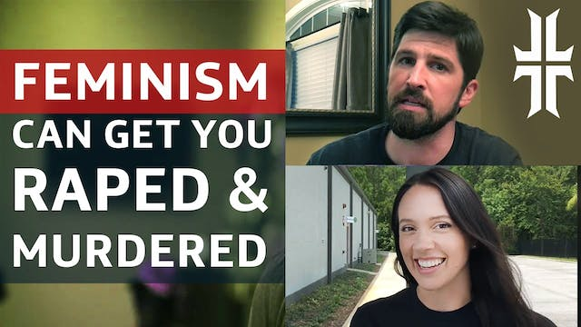 How Feminism Can Get You Raped and Mu...