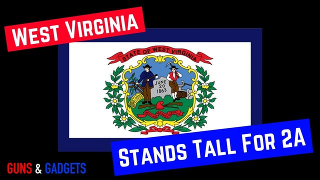 West Virginia Stands Tall For 2nd Amendment