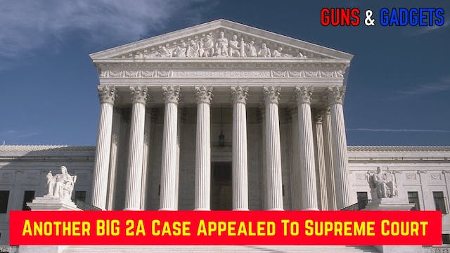 Another BIG 2A Case Appealed To Supre...