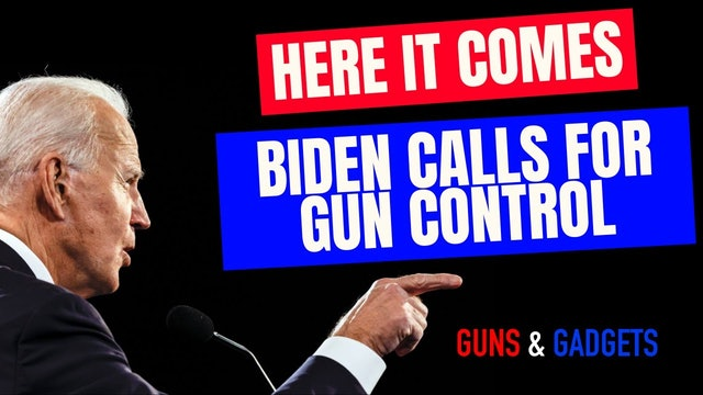 HERE IT COMES! Biden Calls For Gun Control!