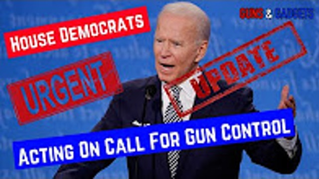 UPDATE NEW Biden Gun Control Will Get House Vote