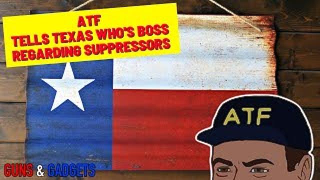 ATF Tells Texas Whos Boss Regarding S...