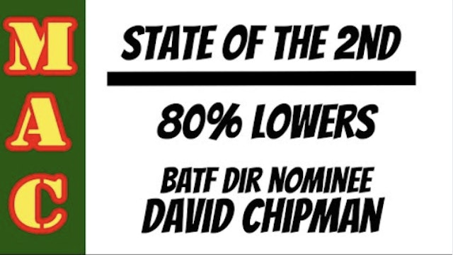 State of the 2nd ATF moving on 80 lowers  ATF Dir nominee David Chipman