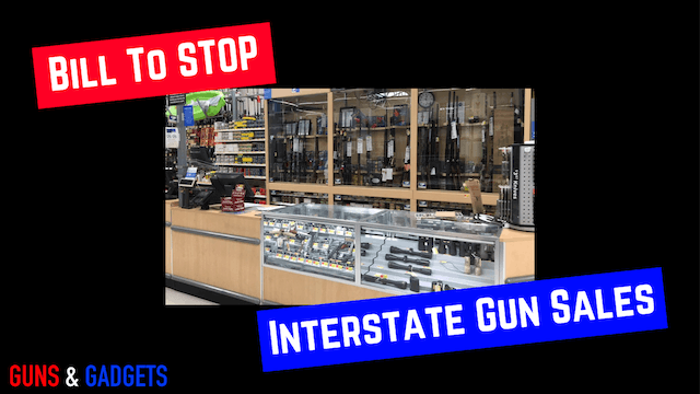 A Bill To Stop Interstate Firearms Sales