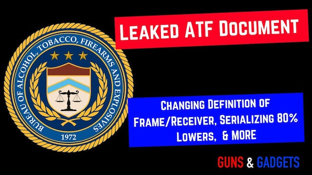 ATF Leaked Document Reveals Rule Changes, Definition Changes, and MORE!