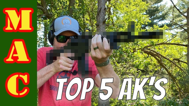 Top 5 AK's! Yup, I whittled it down to just 5!