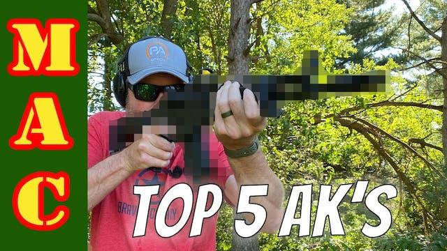 Top 5 AK's! Yup, I whittled it down t...