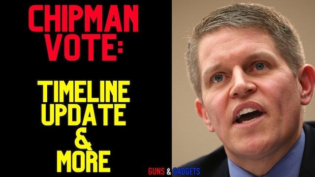 CHIPMAN VOTE Timeline Update & MORE