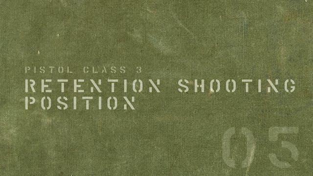 Retention Shooting Position