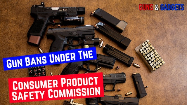 HR880 Firearms Safety Act - The Consumer Product Safety Commission To Ban Guns