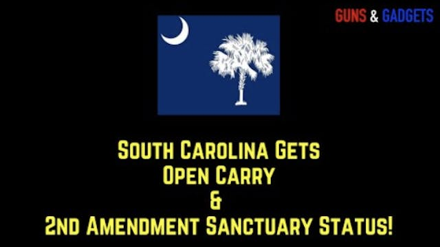South Carolina Gets Open Carry AND 2n...