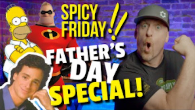 SPICY FRIDAY Fathers Day SPECIAL