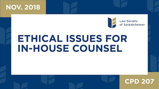CPD 207 - Ethical Issues for In-House...