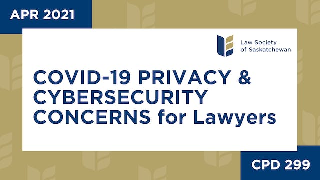 CPD 299 - COVID19 Privacy and Cyberse...