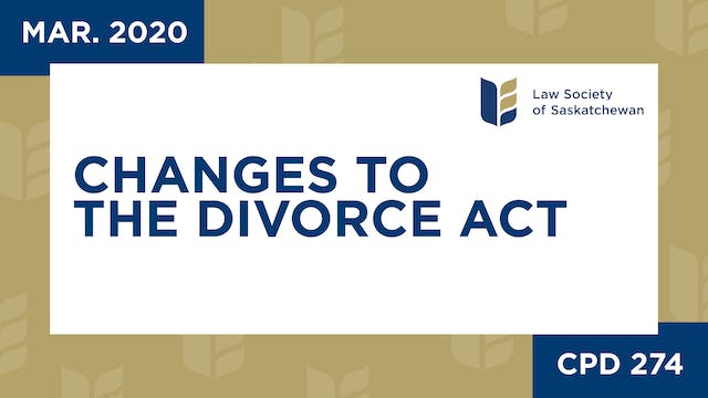 CPD 274 - Changes to the Divorce Act ...