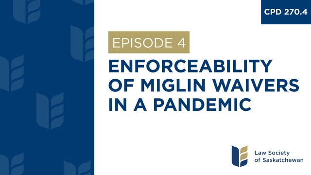 [E4] Enforceability of Miglin Waivers in a Pandemic (CPD 270.4)