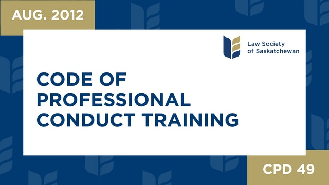 CPD 49 - Code of Professional Conduct Training (Aug 30, 2012)