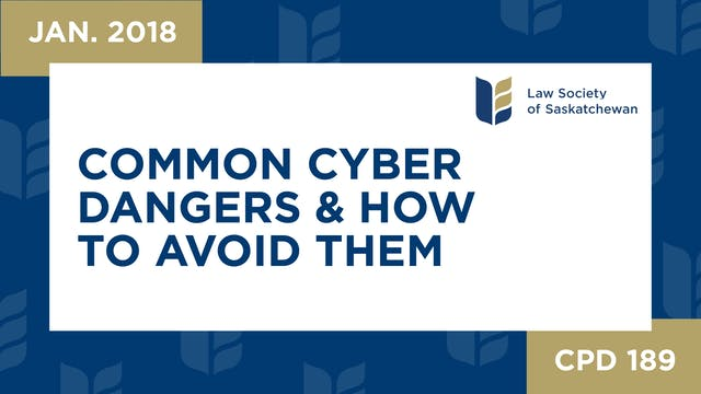 CPD 189 - Common Cyber Dangers and Ho...