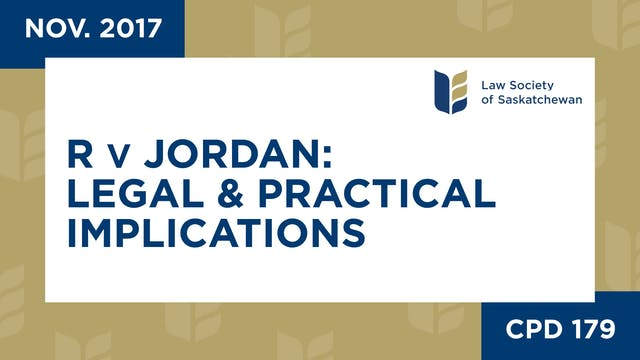CPD 179 - R v Jordan: Legal and Pract...