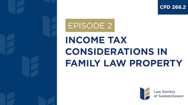 [E2] Income Tax Considerations in Family Law Property (CPD 268.2)