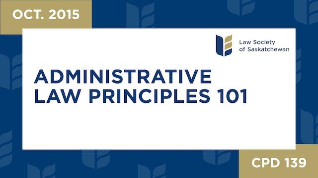 CPD 139 - Administrative Law Principl...