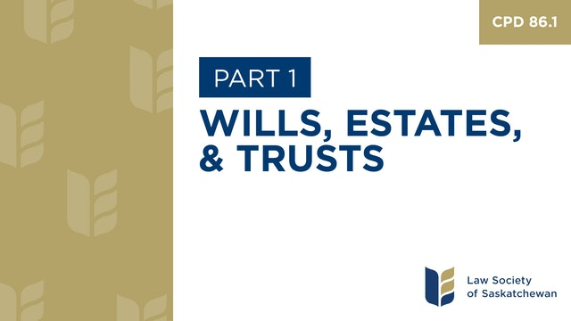 CPD 86 - Wills, Estates and Trusts End of Life