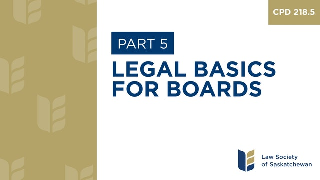 CPD 218 - Legal Basics for Boards (Part 5)