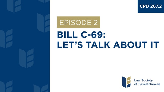 [E2] Bill C-69 – Let's Talk About It (CPD 267.2)