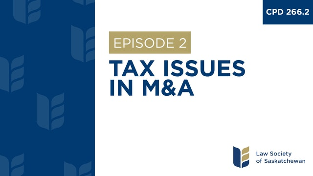 [E2] Tax Issues in M&A (CPD 266.2)