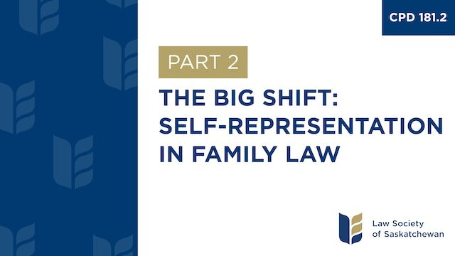 CPD 181 - Responding to Increasing Self-Representation in Family Law (Part 2)