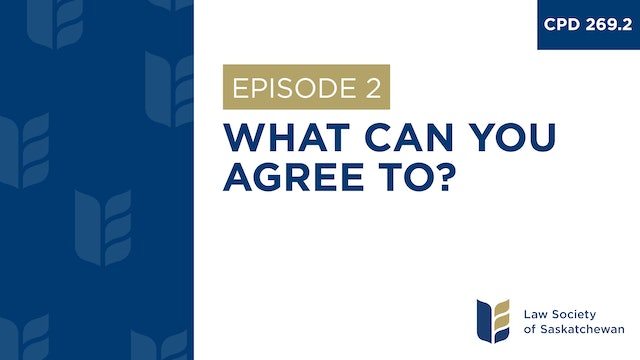 [E2] What Can You Agree To? (CPD 269.2)