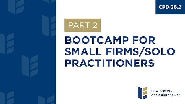 CPD 26 - Bootcamp for Small Firms & Sole Practitioners (Part 2)
