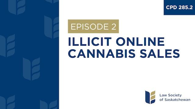 [E2] Illicit Online Cannabis Sales (CPD 285.2)