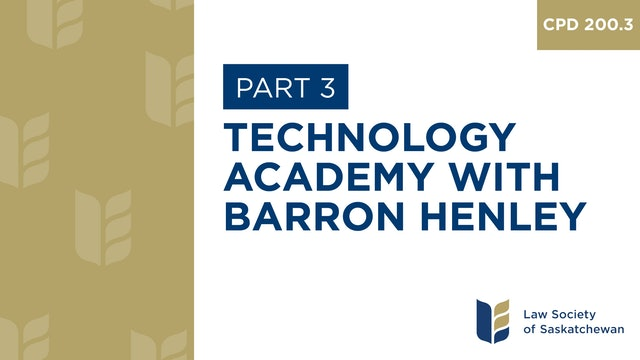 CPD 200 - Technology Academy with Barron Henley (Part 3)