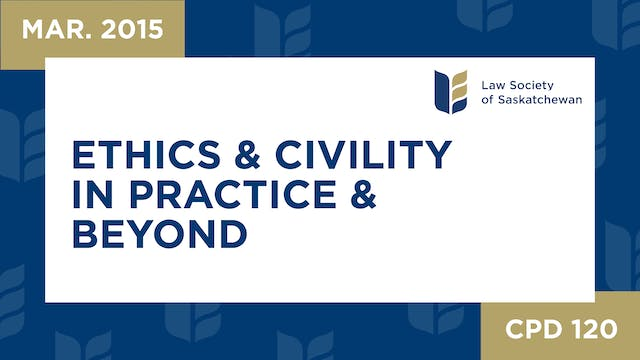 CPD 120 - Ethics and Civility in Prac...