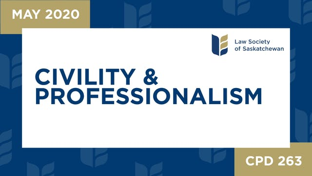CPD 263 - Civility and Professionalis...