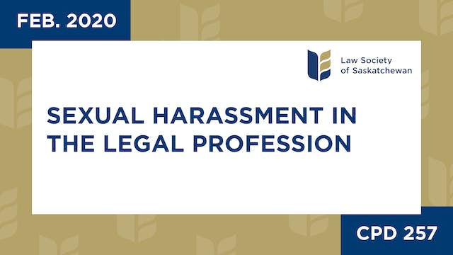 CPD 257 - Sexual Harassment in the Le...