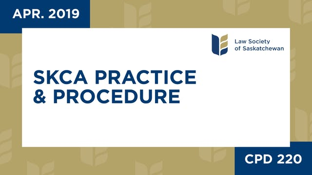 CPD 220 - SKCA Practice and Procedure