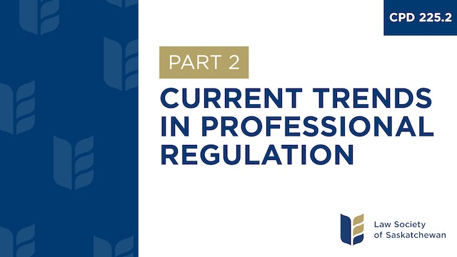 CPD 225 - Current Trends in Professional Regulation - Part 2