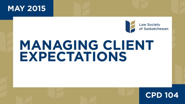 CPD 104 - Managing Client Expectation...