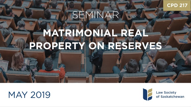 CPD 217 - Matrimonial Real Property Rights on Reserve