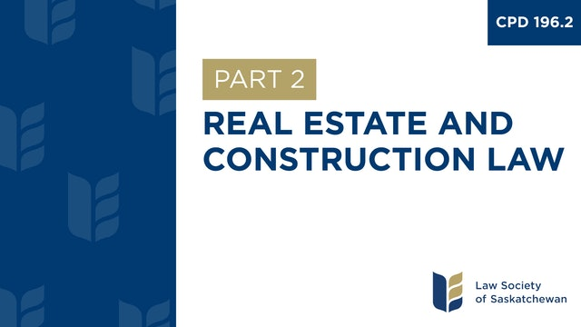 CPD 196 - Real Estate and Construction Law (Part 2)