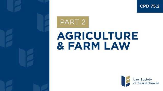 CPD 75 - Agriculture and Farm Law (Part 2)