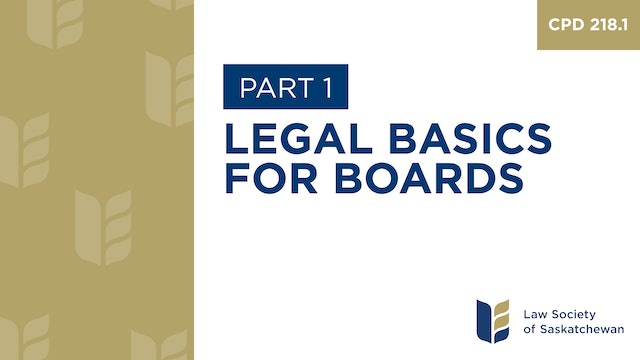 CPD 218 - Legal Basics for Boards (Part 1)