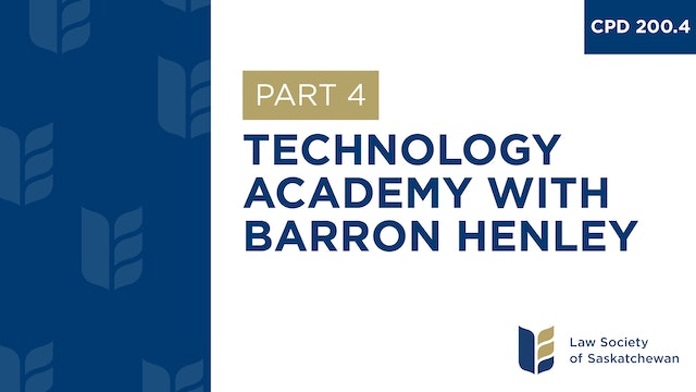 CPD 200 - Technology Academy with Barron Henley (Part 4)